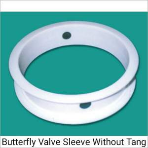 Butterfly Valve Sleeve Without Tang